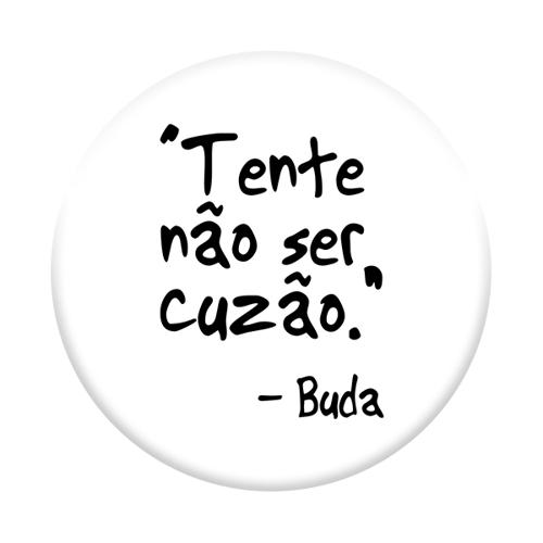 Imagem de Pop Socket - Tente não ser cuzão - Buda