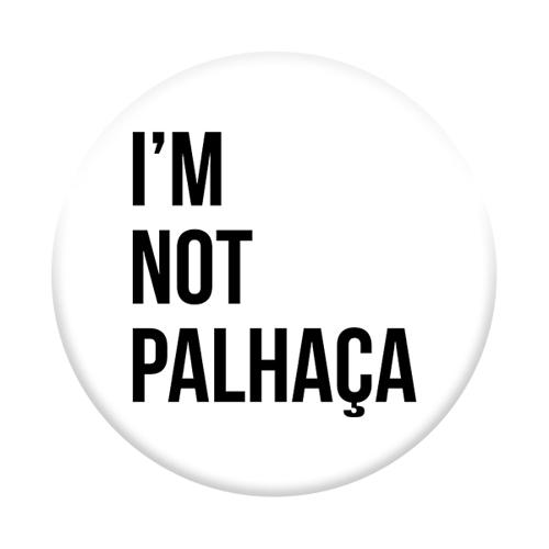 Imagem de Pop Socket - TSF | I'm Not Palhaça